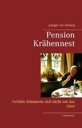 Pension Krähennest - Gefühle kümmern sich nicht...