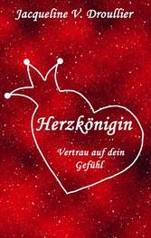 Herzkönigin - Vertrau auf dein Gefühl