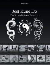 Jeet Kune Do - Das Vermächtnis von Bruce Lee