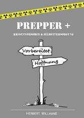Prepper + - Krisenvorsorge & Selbstversorgung