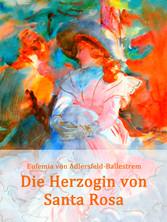 Die Herzogin von Santa Rosa - Historischer Roman