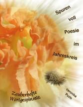 Spuren voll Poesie im Jahreskreis - Zauberhafte...