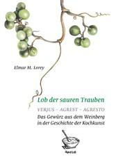 Lob der sauren Trauben - Verjus - Agrest - Agre...