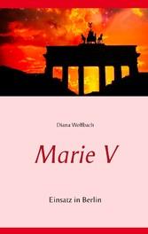 Marie V - Einsatz in Berlin