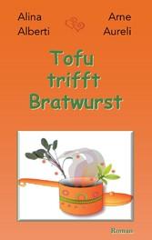 Tofu trifft Bratwurst - Wer liebt, will alles