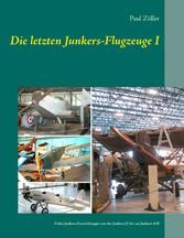 Die letzten Junkers-Flugzeuge I - Frühe Junkers...
