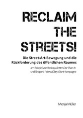 Reclaim the Streets! - Die Street-Art-Bewegung ...
