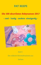 Die 100 skurrilsten Babynamen 2017 - Sachsen