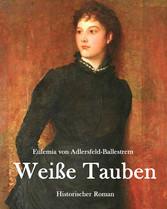 Weiße Tauben - Historischer Roman