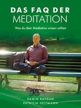 Das FAQ der Meditation - Was du über Meditation...