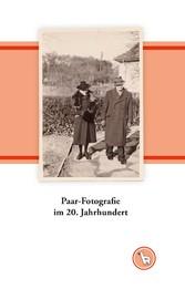 Paar-Fotografie im 20. Jahrhundert - Zum Umgang...