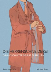 Die Herrenschneiderei - Grundschnitte selbst er...