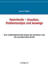 Patenttrolle - Ursachen, Problemanalyse und Aus...