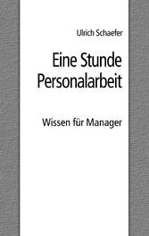 Eine Stunde Personalarbeit - Wissen für Manager