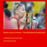 Blicke ohne Grenzen - Musikfestival Rudolstadt