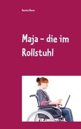 Maja - die im Rollstuhl - Eine Mutmach-Geschichte