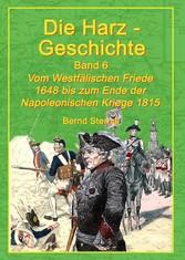 Die Harz - Geschichte 6 - Vom Westfälischen Fri...