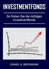 Investmentfonds - So finden Sie die richtigen I...