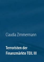 Terroristen der Finanzmärkte Teil III - Eine de...