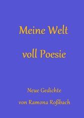 Meine Welt voll Poesie - Neue Gedichte