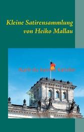 Auch du kannst Kanzler - Kleine Satirensammlung von Heiko Mallau