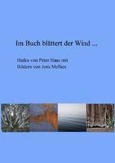 Im Buch blättert der Wind ... - Haiku von Peter...