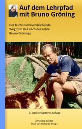 Foto 4 Auf dem Lehrpfad mit Bruno Gröning - Der leicht nachzuvollziehende Weg zum Heil nach der Lehre Bruno Grönings.