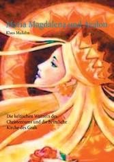 Maria Magdalena und Avalon - Die keltischen Wur...