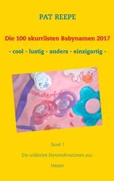 Die 100 skurrilsten Babynamen 2017 - Hessen