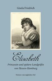 Elisabeth - Prinzessin und spätere Landgräfin v...