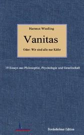 Vanitas - 19 Essays aus Philosophie, Psychologi...
