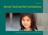 Borcali, Nord und Süd-Aserbaidschan - Aserbaids...