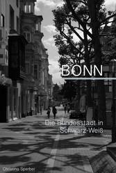 Bonn - Die Bundesstadt in schwarzweiß