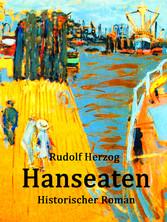 Hanseaten - Historischer Roman