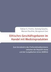 Ethisches Geschäftsgebaren im Handel mit Medizi...