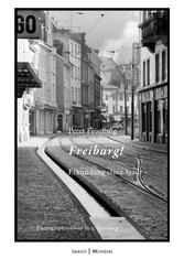 Freiburg! - Erkundung einer Stadt