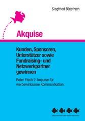 Akquise - Kunden, Sponsoren, Unterstützer sowie...