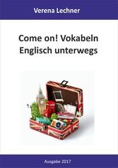Come on! Vokabeln - Englisch unterwegs
