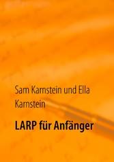 LARP für Anfänger - Erste Schritte in ein spann...