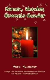 Kerzen, Wunder, Himmels-Zunder - Lustige und be...