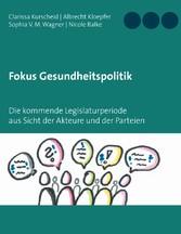 Fokus Gesundheitspolitik - Die kommende Legisla...