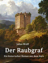 Der Raubgraf - Ein historischer Roman aus dem Harz