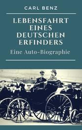 Carl Benz - Lebensfahrt eines deutschen Erfinde...
