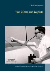 Vom Moses zum Kapitän - Ein Leben auf Stückgutf...