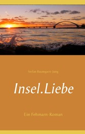 Insel.Liebe - Ein Fehmarn-Roman