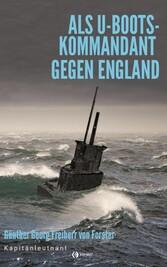 Als U-Boots-Kapitän gegen England