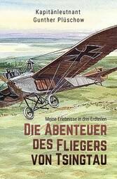 Die Abenteuer des Fliegers von Tsingtau - Meine...
