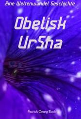 Obelisk - UrSha - Eine Weltenwandel Geschichte