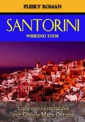 Santorini Weekend Tour - Ein Foto-Reiseführer m...