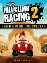 Hill Climb Racing 2 Game Guide Unofficial